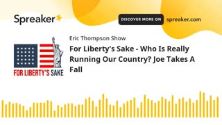 For Liberty's Sake - Who Is Really Running Our Country_ Joe Takes A Fall
