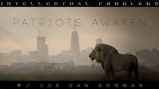 """""""Patriots, Awaken  🇺🇸""""NEW INTELLECTUAL FROGLEGS"""