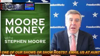 MOORE MONEY!!  WITH STEPHEN MOORE   3-14-21