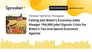 Failing Joe! Biden's Economy Adds Meager 194,000 Jobs! Signals Crisis for Biden's Tax-and-Spend Econ